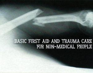 Basic First Aid and Trauma Care for Non Medical People.1